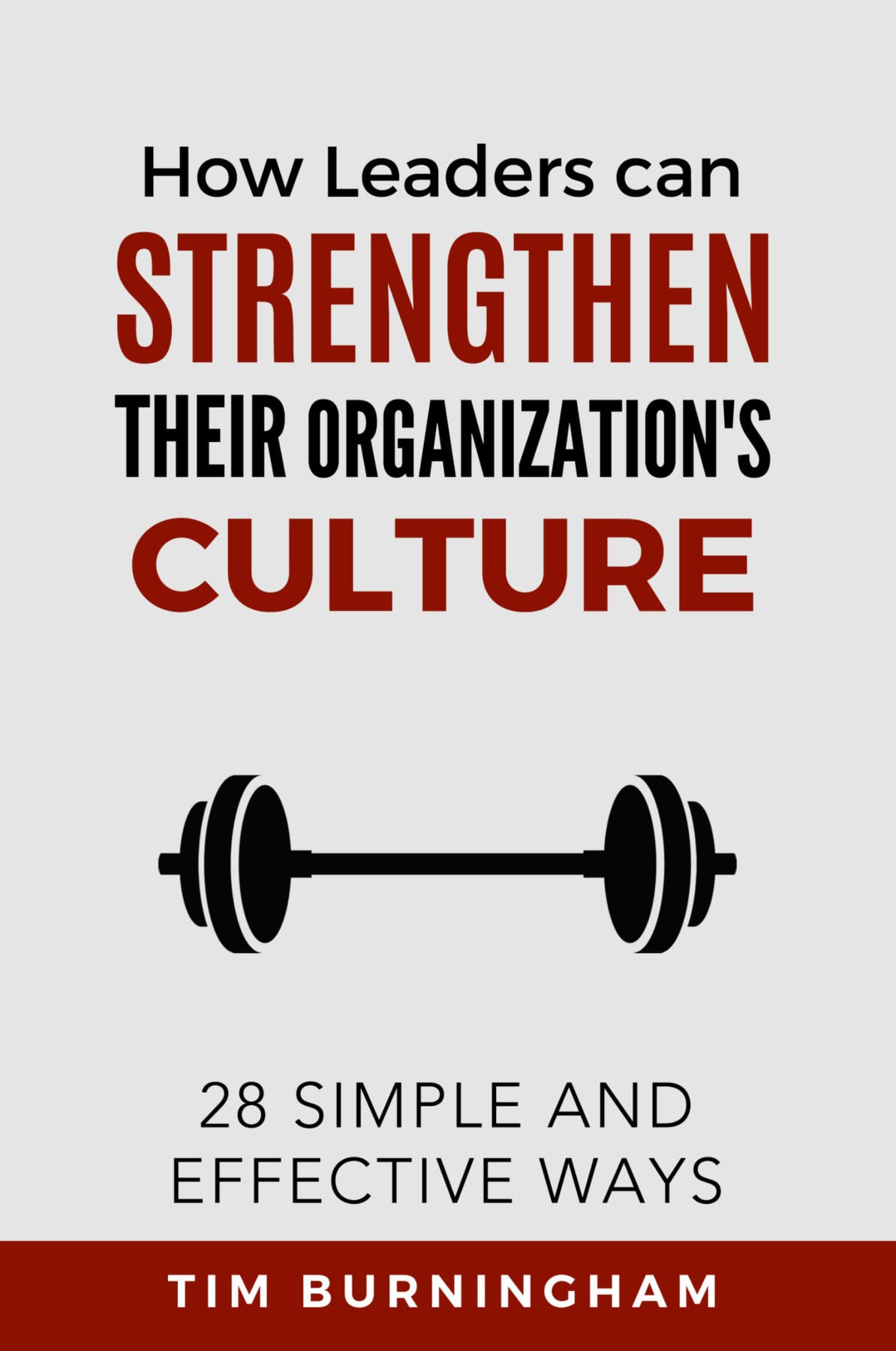 how leaders can strengthen their organizations culture
